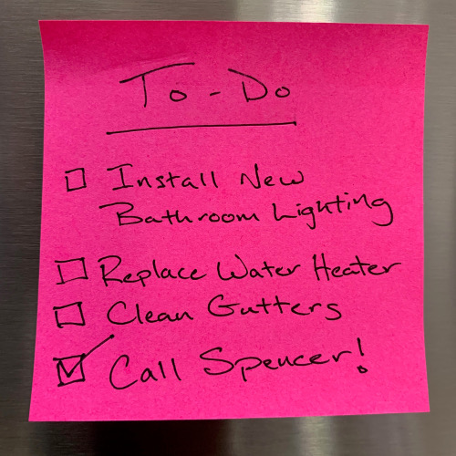 "The Last ""To-Do"" Item On Your List Should Be:  ✓ Call Spencer"